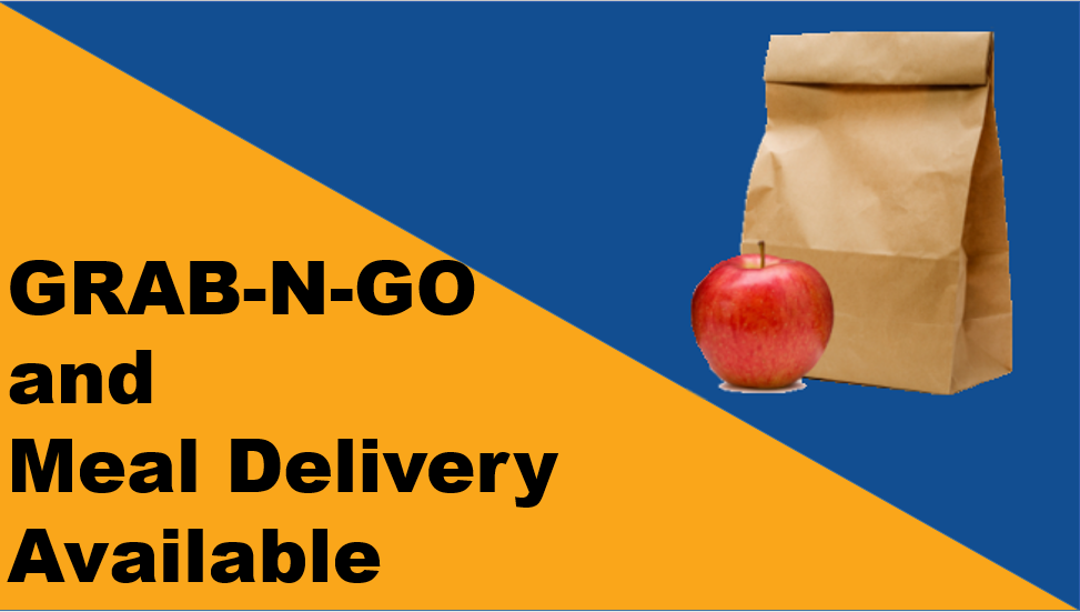 Grab-N-Go and Meal Delivery Available