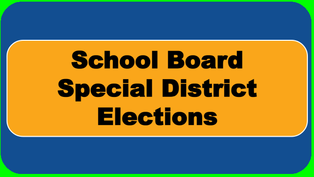 School Board May 18, 2021 Special District Elections opens February 6th!